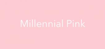 Cos'è lo stile millennial pink?